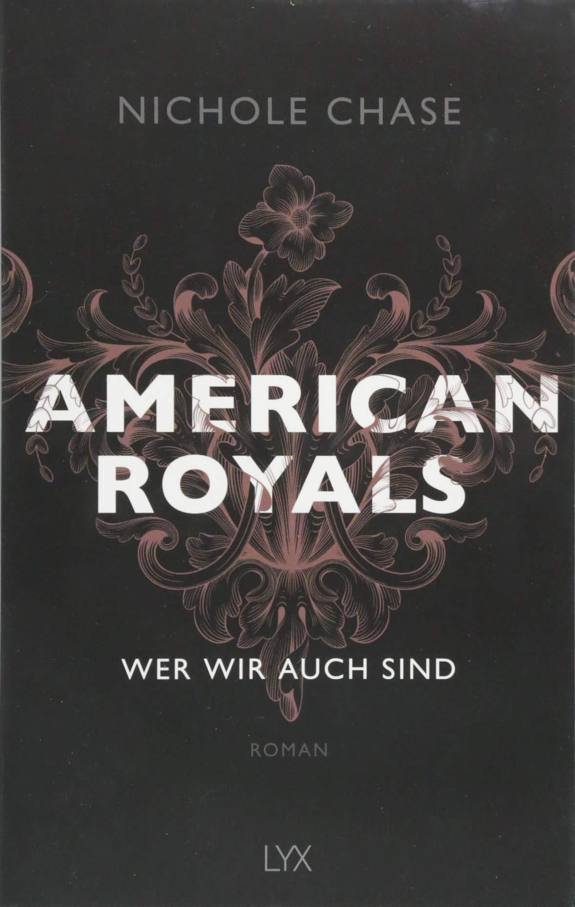 American Royals - Wer wir auch sind (American-Royals-Reihe, Band 1) Broschiert – 31. August 2018 Nichole Chase Wiebke Pilz LYX 3736307101