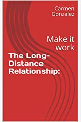 The Long-Distance Relationship:: Make it work Kindle Edition