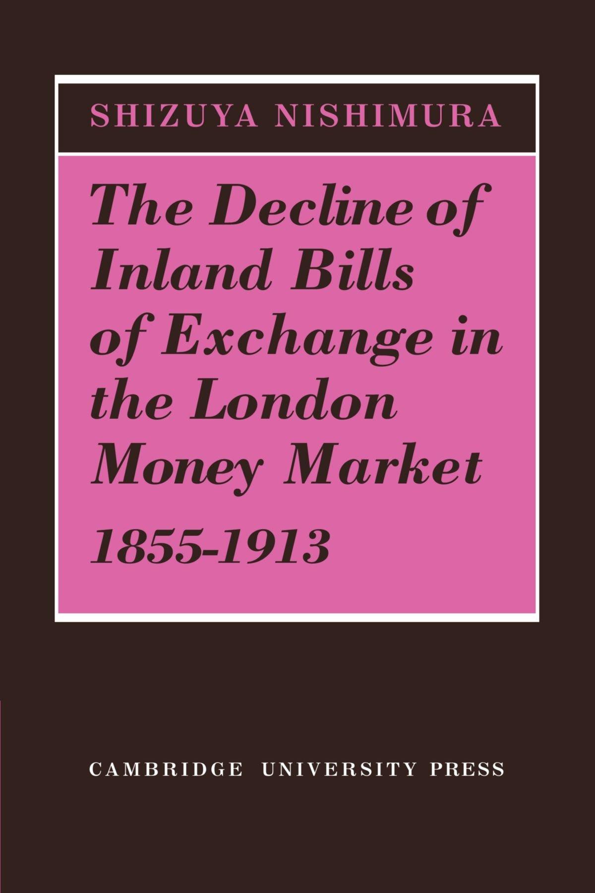 Download The Decline of Inland Bills of Exchange in the London Money Market 1855-1913 pdf epub