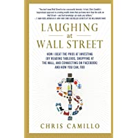 Laughing at Wall Street: How I Beat the Pros at Investing (by Reading Tabloids, Shopping at the Mall, and Connecting on…