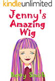 Jenny's Amazing Wig: Children's Book That Teaches A Life Lesson About Jealousy (Books For Girls Ages 9-12, Books for Kids, Children's Picture Books, Early ... (Children's Behavior Correction Series ® 3)