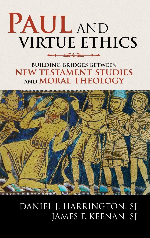 Paul and Virtue Ethics: Building Bridges Between New ...