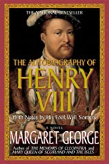 The Autobiography of Henry VIII: With Notes by His Fool, Will Somers: A Novel Paperback