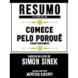 Resumo Estendido De Comece Pelo Porquê (Start With Why) - Baseado No Livro De Simon Sinek