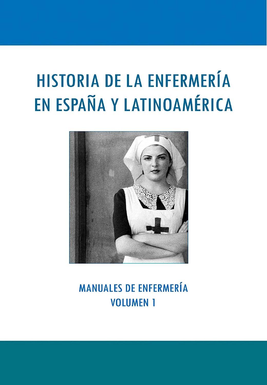 LA HISTORIA DE LA ENFERMERÍA EN ESPAÑA Y LATINOAMÉRICA: Manuales ...