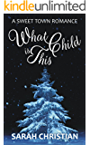 What Child Is This (Sweet Town Clean Historical Western Romance Book 2)