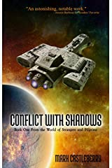 Conflict With Shadows (The World of Strangers and Pilgrims Book 1) Kindle Edition