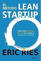 El método Lean Startup: Cómo crear empresas de éxito utilizando la innovación continua Edición Kindle