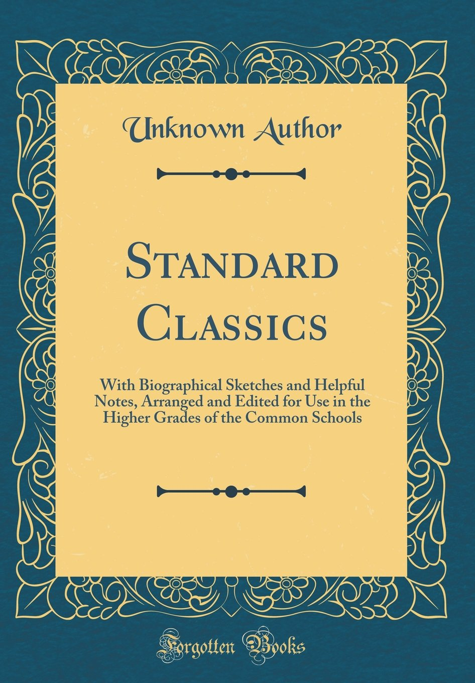 Standard Classics: With Biographical Sketches and Helpful Notes, Arranged and Edited for Use in the Higher Grades of the Common Schools (Classic Reprint) ebook