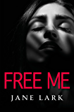 Free Me: A story that will linger in your head for days