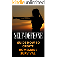 Self-Defense: Guide How to Create Homemade Survival Weapons