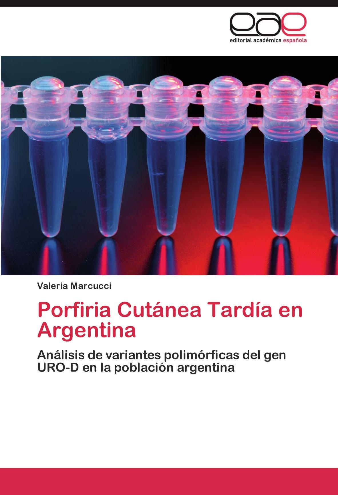Porfiria Cutánea Tardía en Argentina: Análisis de variantes ...