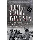 From the Realm of a Dying Sun. Volume III: IV. SS-Panzerkorps from Budapest to Vienna, February–May 1945
