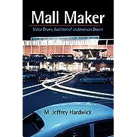 Mall Maker: Victor Gruen, Architect of an American Dream