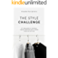The Style Challenge: A 9-step guide to creating a capsule wardrobe and a curated closet you will love (Streamline Your Life Book 4)
