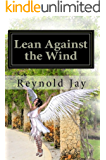 Lean against the Wind (Seeds from Heaven Book 1)