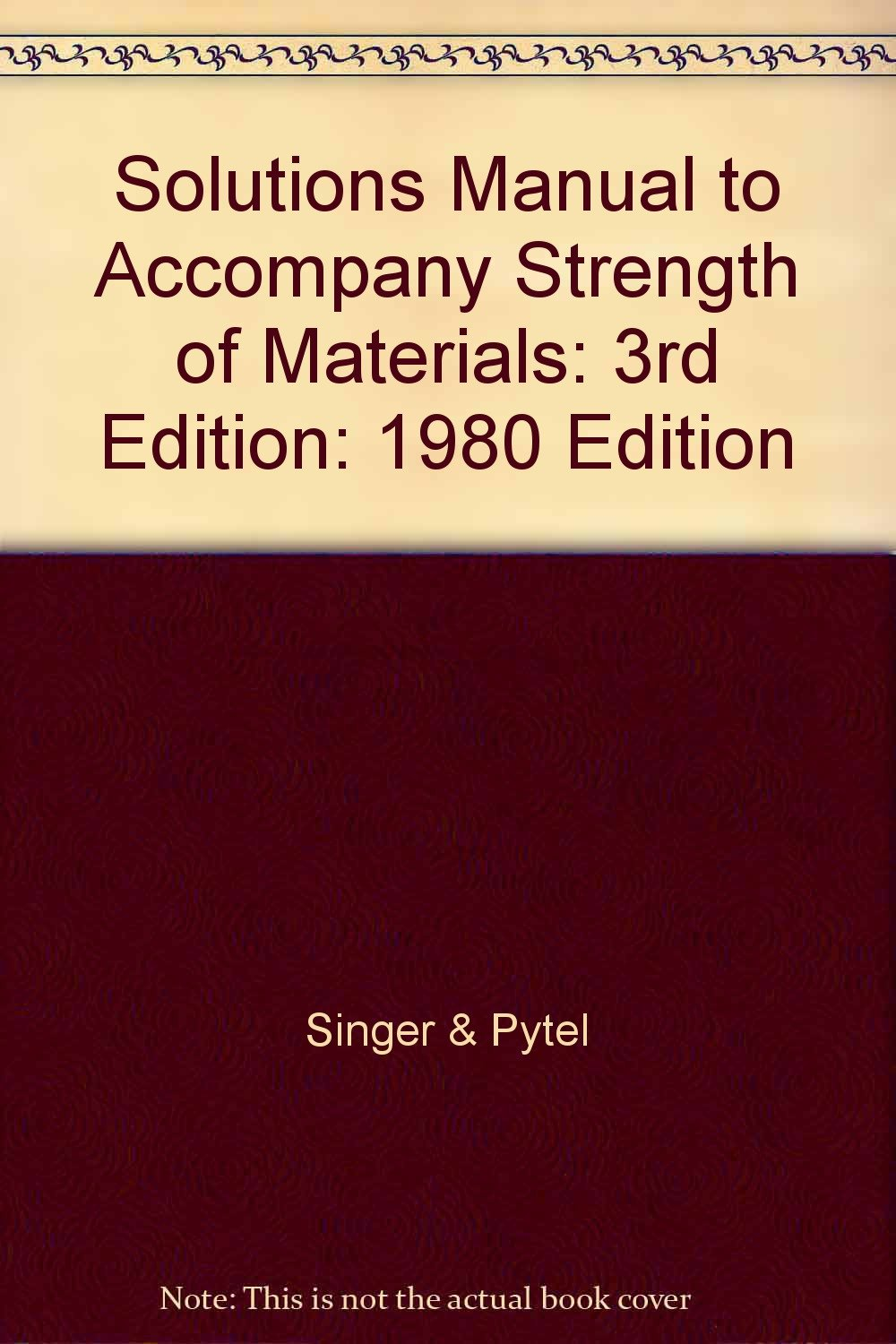 Solutions Manual to Accompany Strength of Materials: 3rd Edition: 1980  Edition: Singer & Pytel: Amazon.com: Books