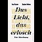 Das Licht, das erlosch: Eine Abrechnung (German Edition)