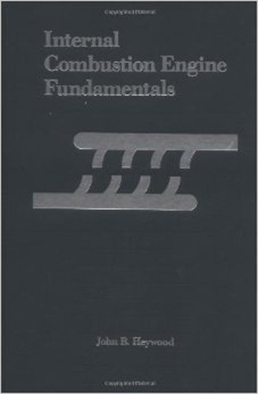 Internal Combustion Engine Fundamentals (McGraw-Hill Mechanical  Engineering): Amazon.co.uk: John Heywood: 9780070286375: Books