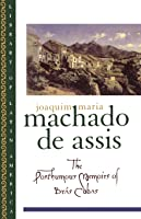 The Posthumous Memoirs Of Bras Cubas (Library Of