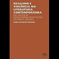 Realismo e violência na literatura contemporânea: os contos de Famílias terrivelmente felizes, de Marçal Aquino