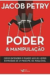 """Poder & Manipulação: Como entender o mundo em vinte lições extraídas de """"O Príncipe"""", de Maquiavel eBook Kindle"""