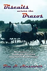 Biscuits Across the Brazos, Recollections of a Memorable Horseback and Covered Wagon Journey