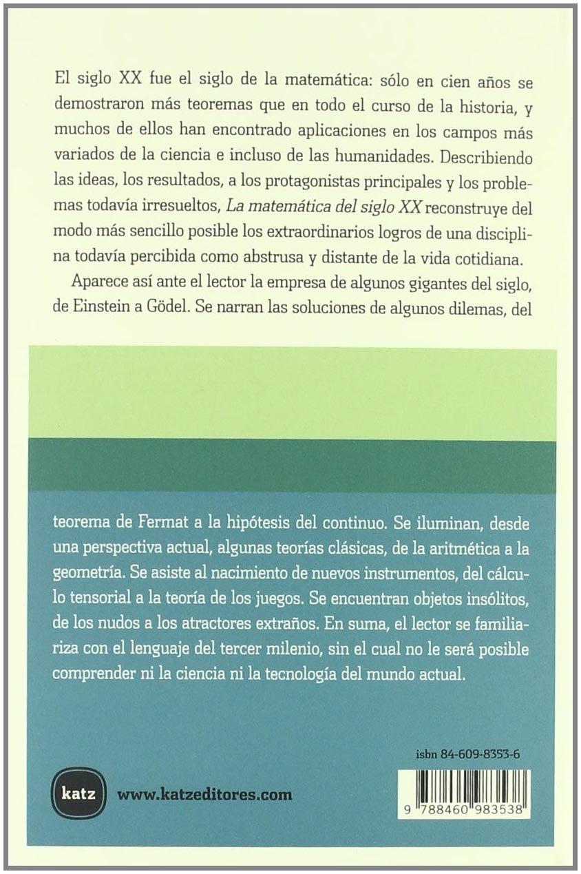 Matematica del Siglo XX, La - de Los Conjuntos a la Complejidad (Spanish Edition)