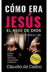 """CÓMO ERA JESÚS, EL HIJO DE DIOS.: """"Ven y lo verás"""" (Juan 1,46) (Soy catolico nº 3) (Spanish Edition) Kindle Edition"""