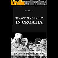 """HEAVENLY SERBIA"" IN CROATIA: myth, reality, amnesty, oblivion, restoration"