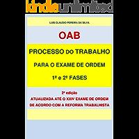 PROCESSO DO TRABALHO PARA O EXAME DE ORDEM: 1ª E 2ª FASES