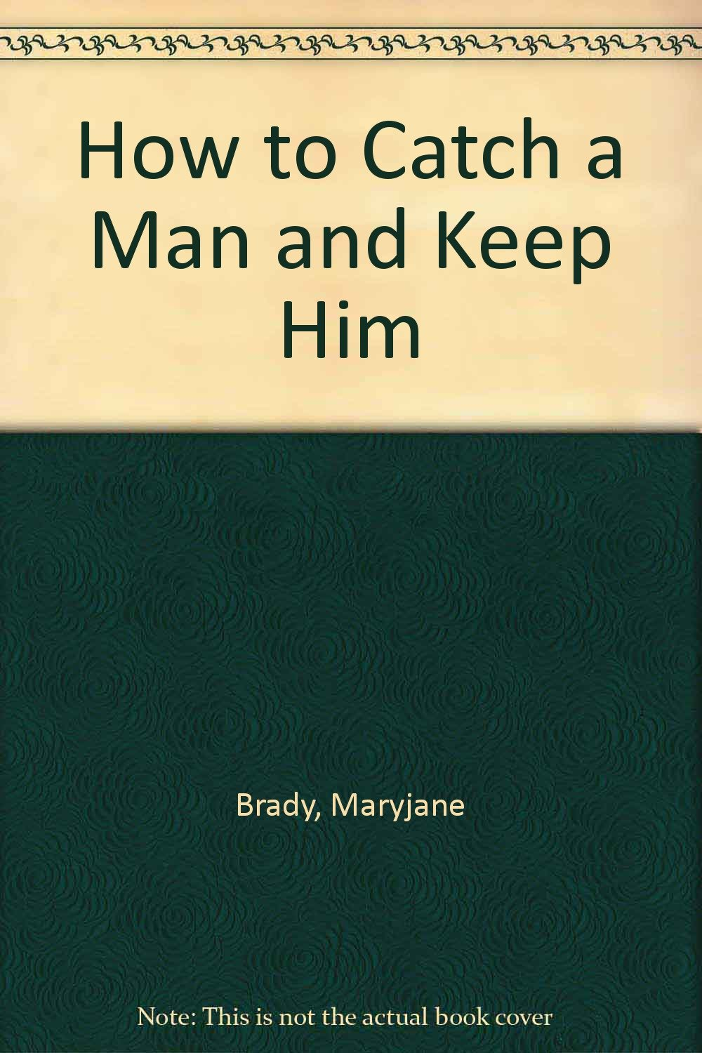 The book catch him and keep him