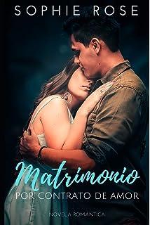 Matrimonio por contrato de Amor: Novela Romántica (Spanish Edition)