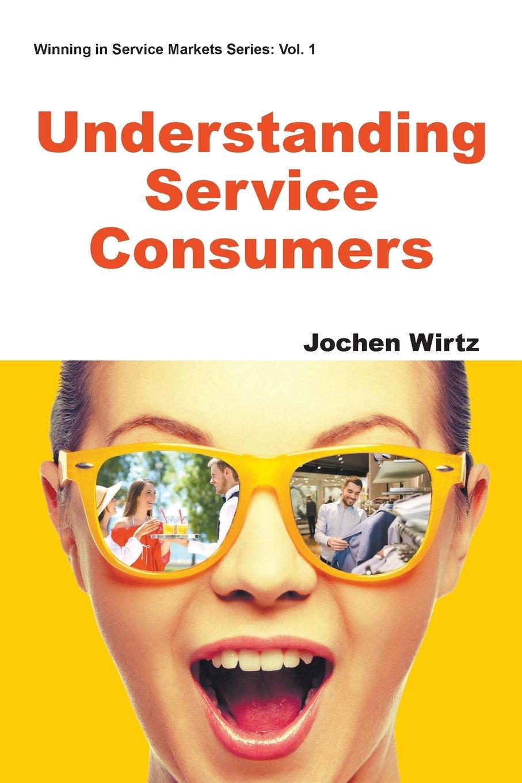 Understanding Service Consumers (Winning in Service Markets) pdf
