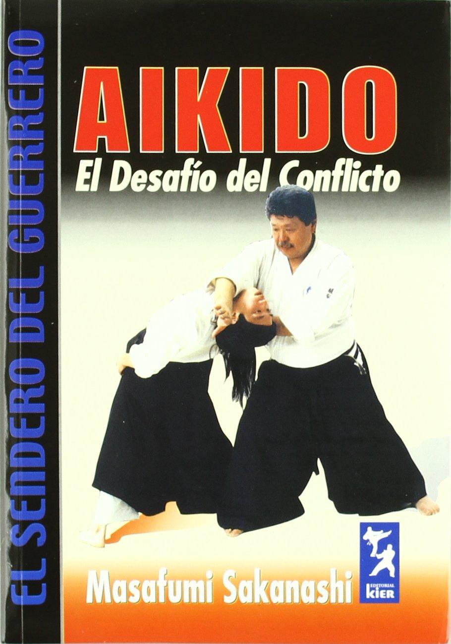 Aikido. El Desafío Del Conflicto (El Sendero Del Guerrero / the Path of the Warrior)