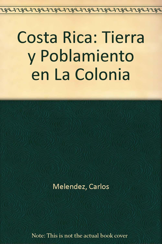 Costa Rica: Tierra y Poblamiento en La Colonia (Spanish) Paperback – 1978