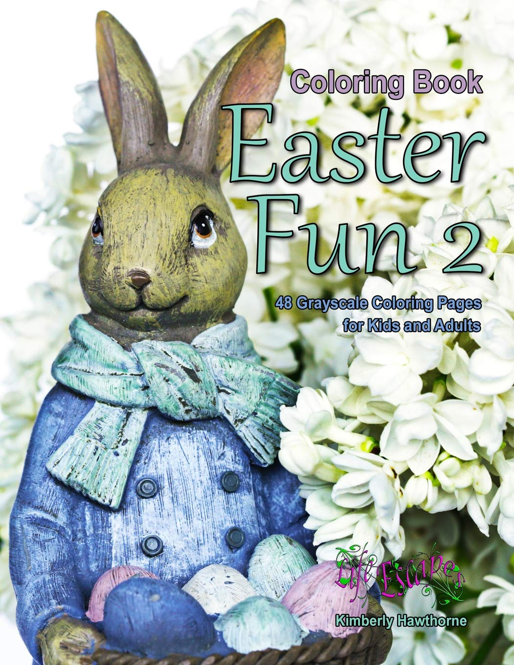 Coloring Book Easter Fun 2: Life Escapes Coloring Book with ...