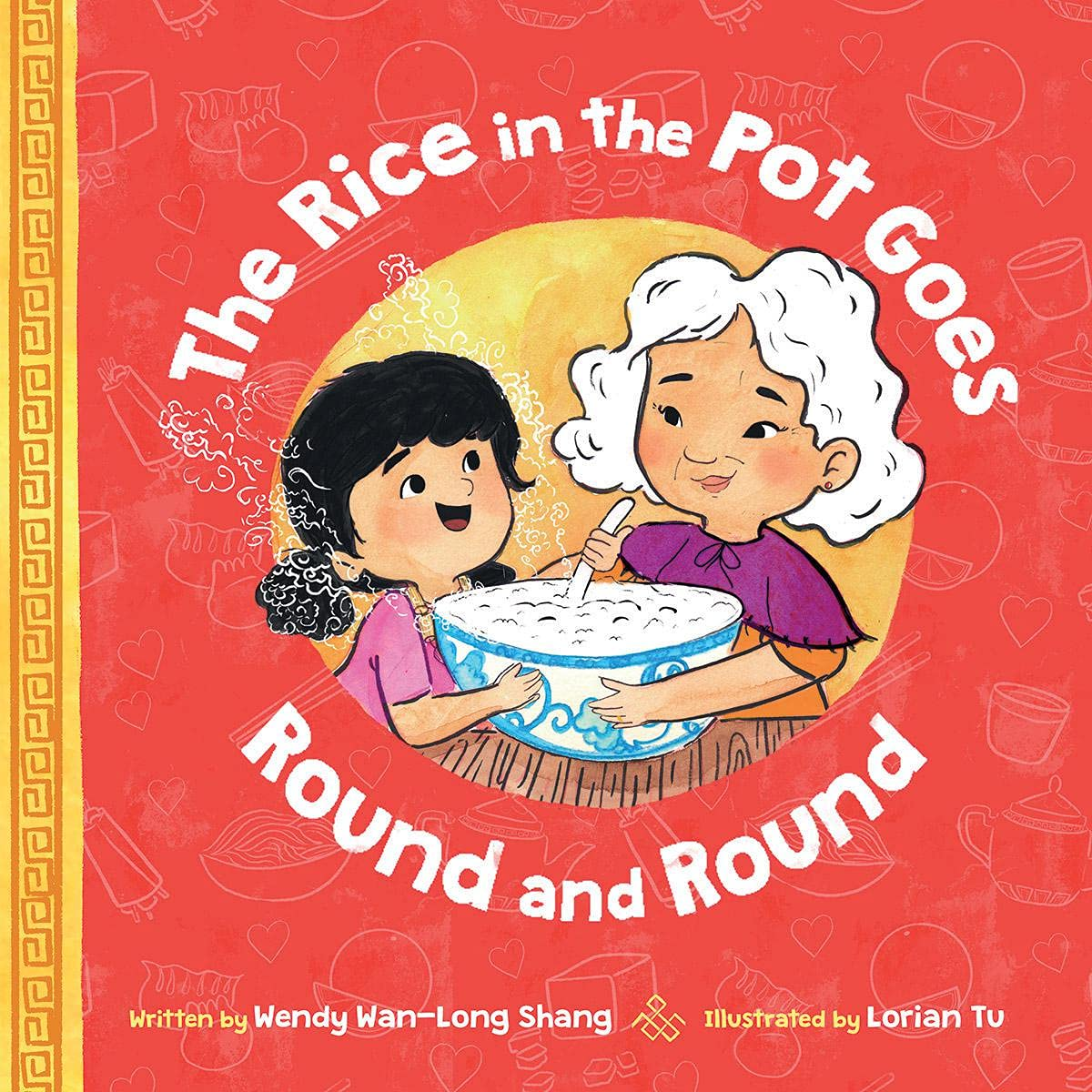 The Rice in the Pot Goes Round and Round: Shang, Wendy Wan-Long, Tu, Lorian: 9781338621198: Amazon.com: Books