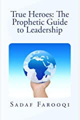 True Heroes: The Prophetic Guide to Leadership Kindle Edition