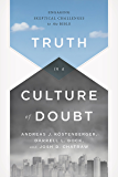Truth in a Culture of Doubt: Engaging Skeptical Challenges to the Bible