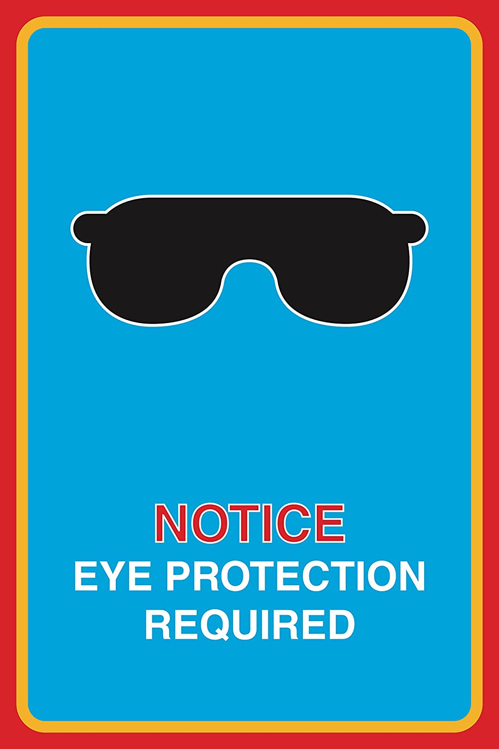 12x18 Notice Eye Protection Required Print Sunglasses Picture Large Safety Medical Business Office Sign Aluminum Met