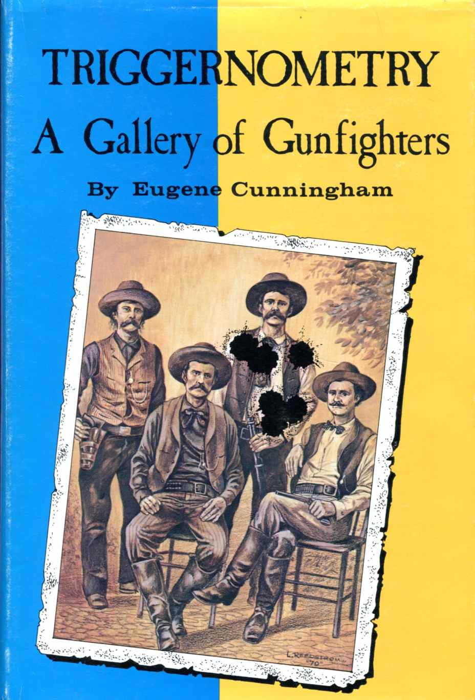 Triggernometry: A Gallery of Gunfighters, Cunningham, Eugene