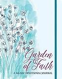 Garden of Faith: A 365-Day Devotional Journal (365-Day Devotionals)