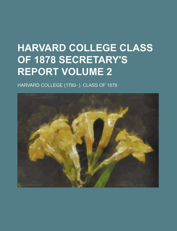 Read Online Harvard College Class of 1878 secretary's report Volume 2 ebook
