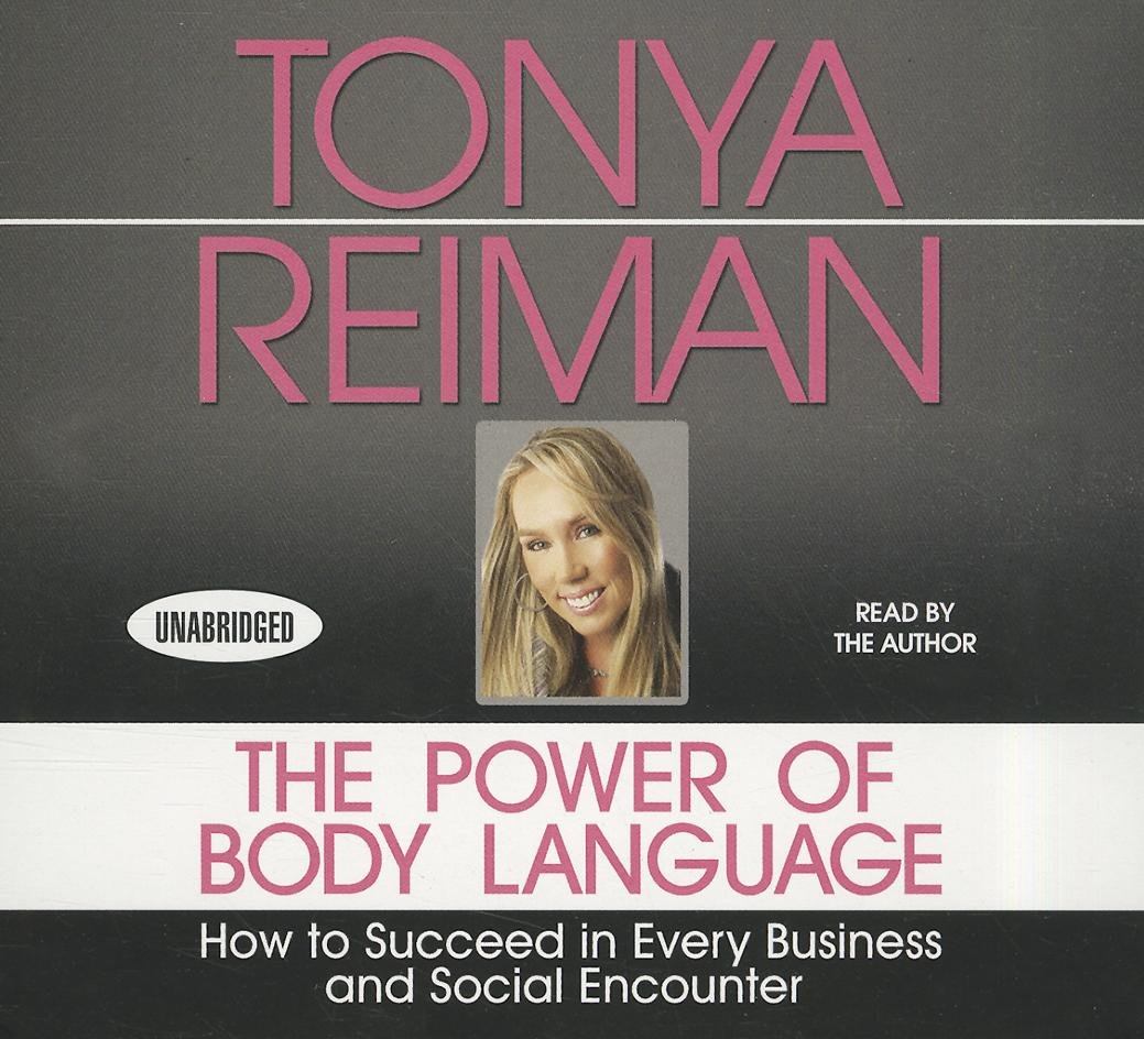The Power Body of Language: How to Succeed in Every Business and Social Encounter (Your Coach in a Box) by Gildan Media