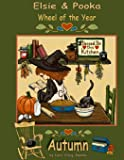 The Elsie and Pooka Wheel of the Year: Autumn (The Elsie and Pooka Wheel of the Year Series)