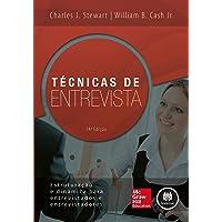 Técnicas de Entrevista: Estruturação e Dinâmica para Entrevistados e Entrevistadores