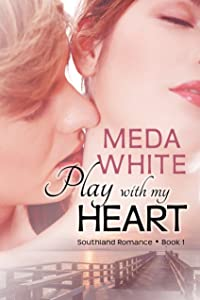 Play with My Heart (Southland Romance Book 1)