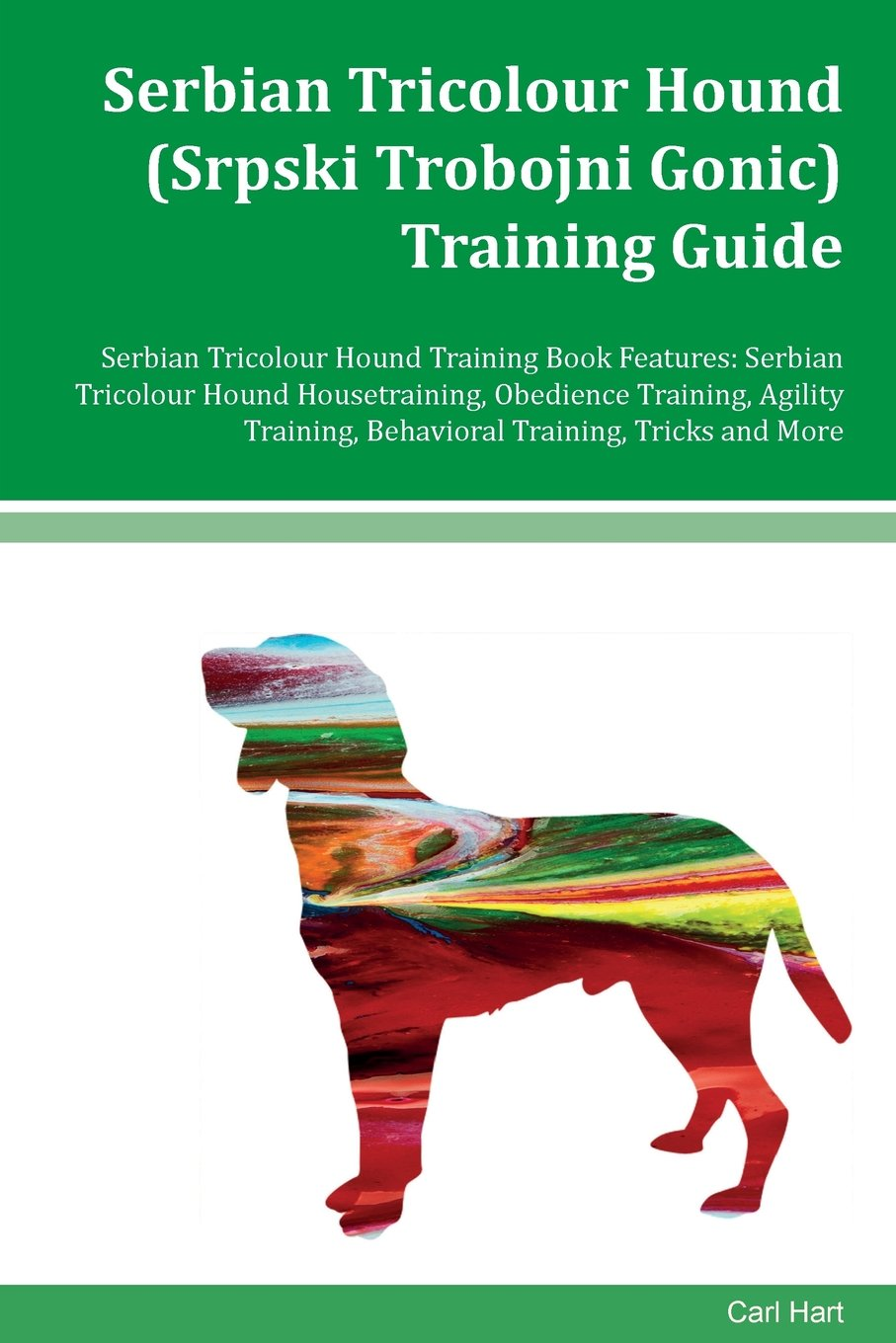 Download Serbian Tricolour Hound Training Guide Serbian Tricolour Hound Training Book Features: Serbian Tricolour Hound Housetraining, Obedience Training, Agility Training, Behavioral Training, Tricks and More ebook