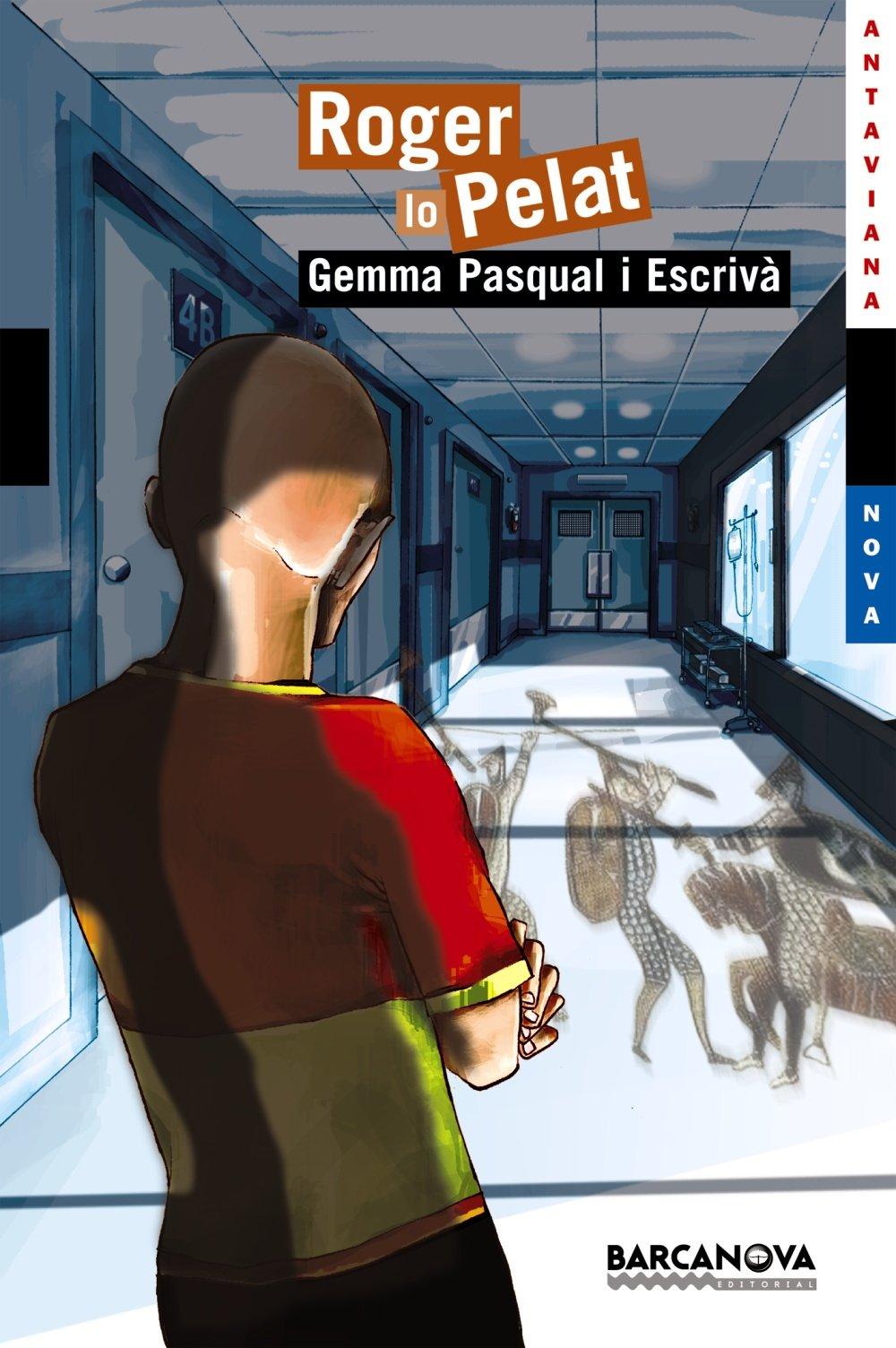 Roger Lo Pelat (Llibres Infantils I Juvenils. Antaviana Blava/ Children's Books. Antaviana Blava) (Catalan Edition) pdf epub